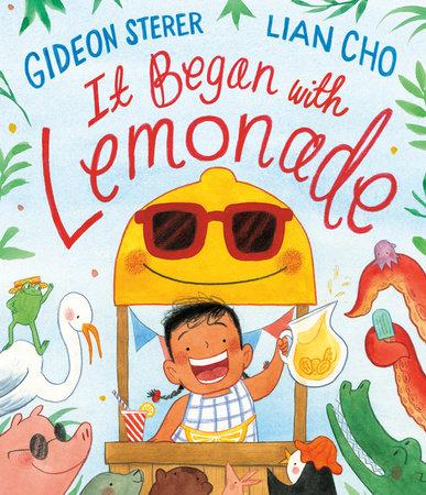 It Began with Lemonade by Gideon Sterer