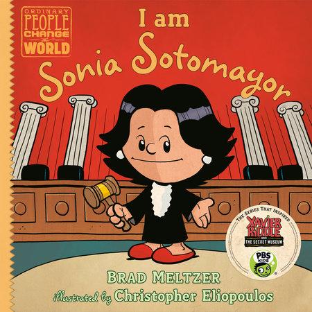 I am Sonia Sotomayor by Brad Meltzer