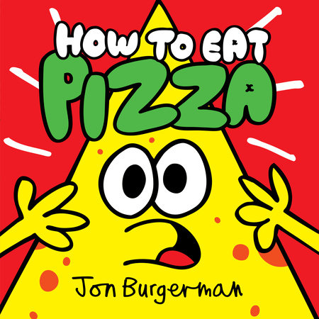 How to Eat Pizza by Jon Burgerman