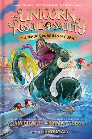 The Madre de Aguas of Cuba by Adam Gidwitz,Emma Otheguy