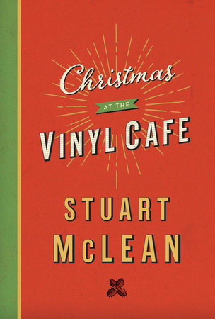 Christmas at the Vinyl Cafe by Stuart McLean