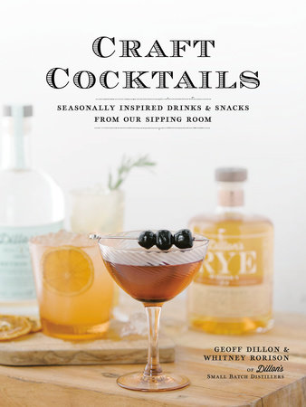 Craft Cocktails by Geoff Dillon and Whitney Rorison