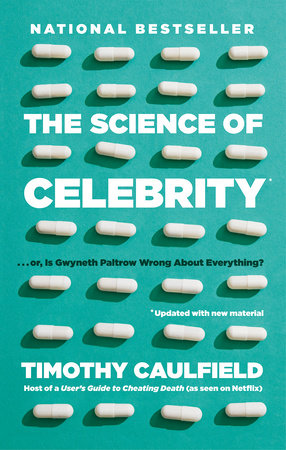 The Science of Celebrity . . . or Is Gwyneth Paltrow Wrong About Everything?