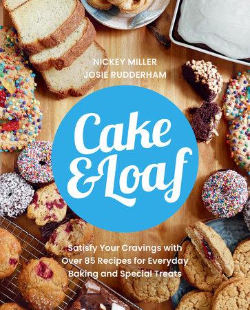 Cake & Loaf by Nickey Miller and Josie Rudderham