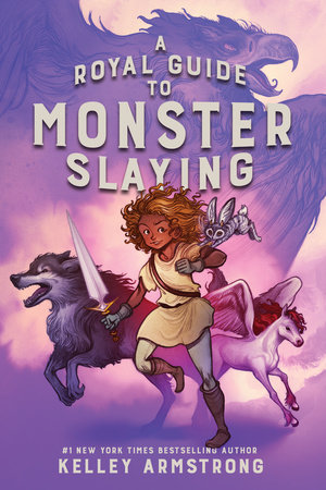 A Royal Guide to Monster Slaying by Kelley Armstrong