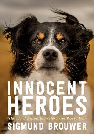 Innocent Heroes by Sigmund Brouwer