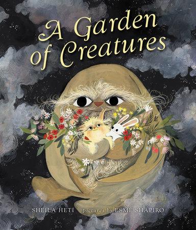 A Garden of Creatures by Sheila Heti