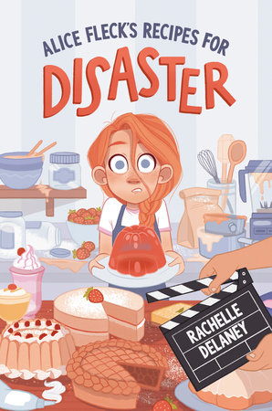 Alice Fleck's Recipes for Disaster by Rachelle Delaney