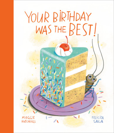Your Birthday Was the Best! by Maggie Hutchings