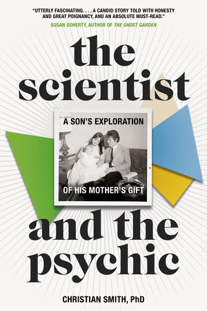 The Scientist and the Psychic by Christian Smith