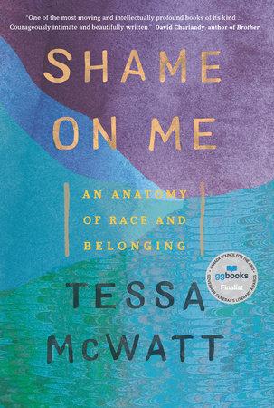 Shame on Me by Tessa McWatt