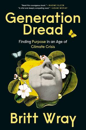 Generation Dread by Britt Wray