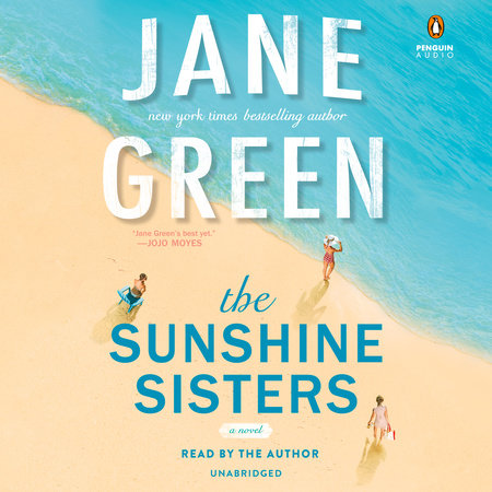 The Sunshine Sisters by Jane Green | PenguinRandomHouse com: Books