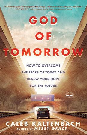 God of Tomorrow by Caleb Kaltenbach