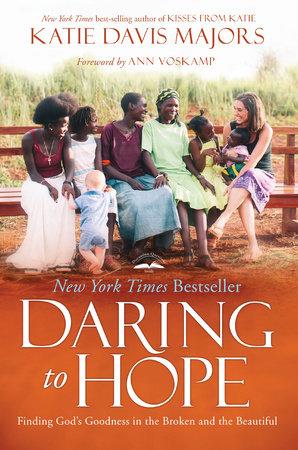 Daring to Hope by Katie Davis Majors