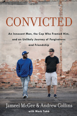 Convicted by Jameel Zookie McGee, Andrew Collins, Mark Tabb |  PenguinRandomHouse com: Books