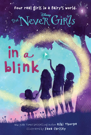 Never Girls #1: In a Blink (Disney: The Never Girls) by Kiki Thorpe; illustrated by Jana Christy