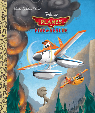 Planes: Fire & Rescue (Disney Planes: Fire & Rescue) by RH Disney