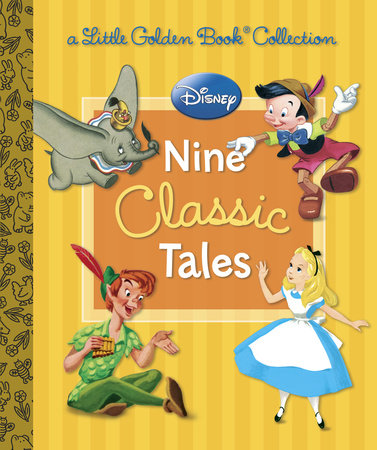 Disney: Nine Classic Tales (Disney Mixed Property) by Various