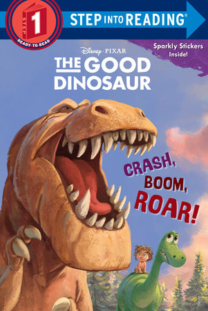 Crash, Boom, Roar! (Disney/Pixar The Good Dinosaur) by Susan Amerikaner