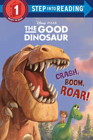 Crash, Boom, Roar! (Disney/Pixar The Good Dinosaur) by Susan Amerikaner