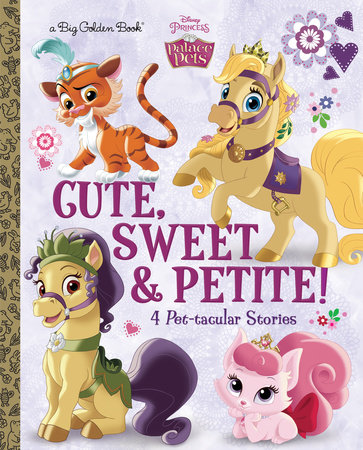 Cute, Sweet, & Petite! (Disney Princess: Palace Pets) by Amy Sky Koster