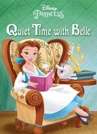 Quiet Time with Belle (Disney Princess) by Andrea Posner-Sanchez