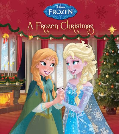A Frozen Christmas (Disney Frozen) by Andrea Posner-Sanchez