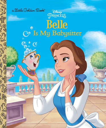 Belle is My Babysitter (Disney Princess) by Victoria Saxon and Andrea Posner-Sanchez