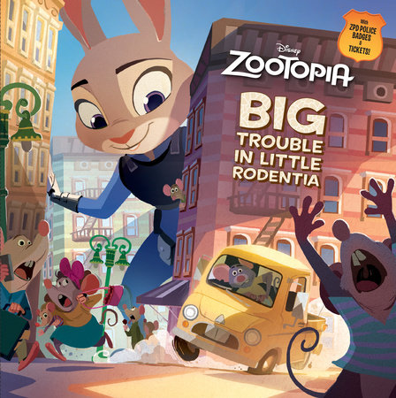 Big Trouble in Little Rodentia (Disney Zootopia) by RH Disney
