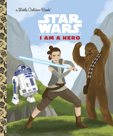 I Am a Hero (Star Wars) by Golden Books