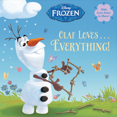 Olaf Loves . . . Everything! (Disney Frozen) by Andrea Posner-Sanchez