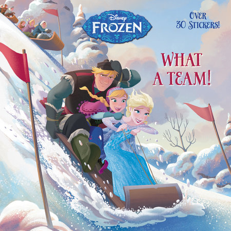 What a Team! (Disney Frozen) by Calliope Glass