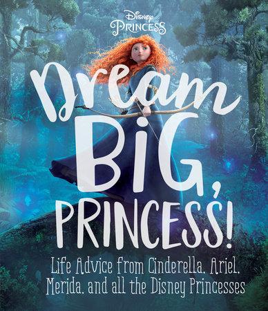 Dream Big, Princess! (Disney Princess) by Andrea Posner-Sanchez