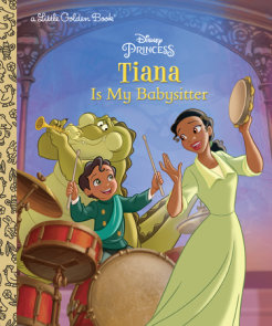 Tiana Is My Babysitter (Disney Princess)