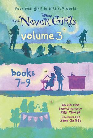 The Never Girls Volume 3: Books 7-9 (Disney: The Never Girls) by Kiki Thorpe