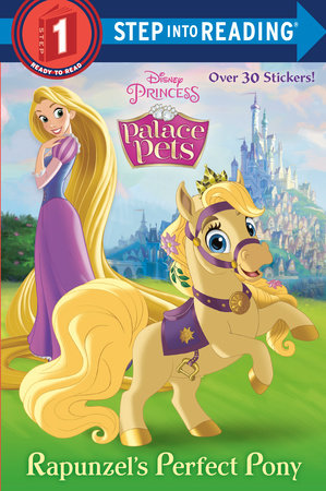 Rapunzel's Perfect Pony (Disney Princess: Palace Pets) by RH Disney