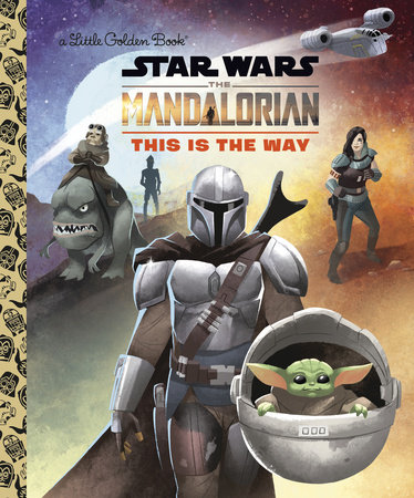 This Is the Way (Star Wars: The Mandalorian) by Golden Books
