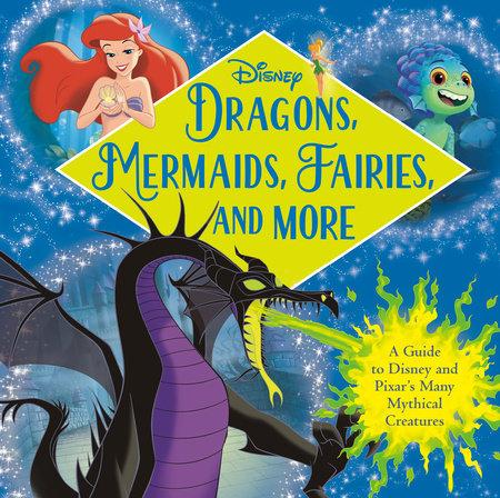 Dragons, Mermaids, Fairies, and More (Disney) by RH Disney