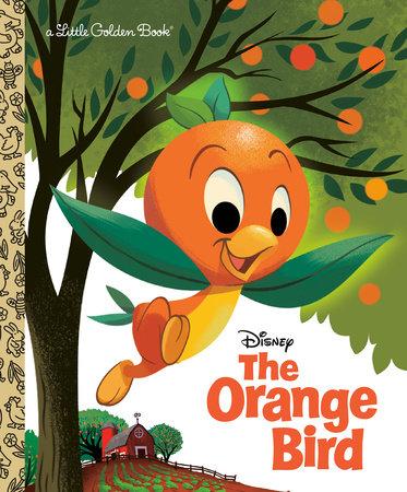 The Orange Bird (Disney Classic) by Jason Grandt