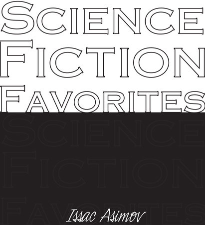 Science Fiction Favorites by Isaac Asimov