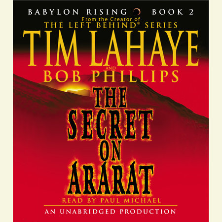 Babylon Rising: The Secret on Ararat by Tim LaHaye and Bob Phillips