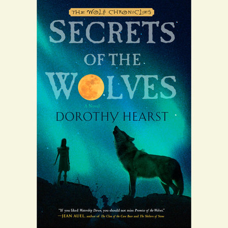 Secrets of the Wolves by Dorothy Hearst