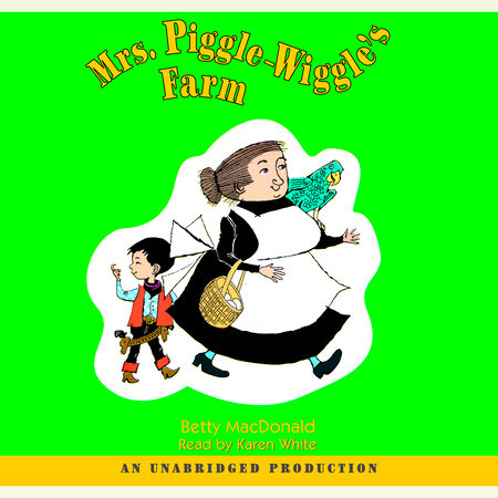Mrs. Piggle-Wiggle's Farm by Betty MacDonald