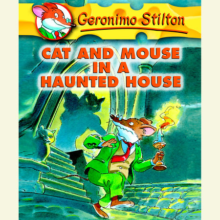 Geronimo Stilton Book 3: Cat and Mouse in a Haunted House by Geronimo Stilton