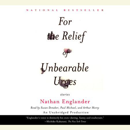 For the Relief of Unbearable Urges (Short Story) by Nathan Englander