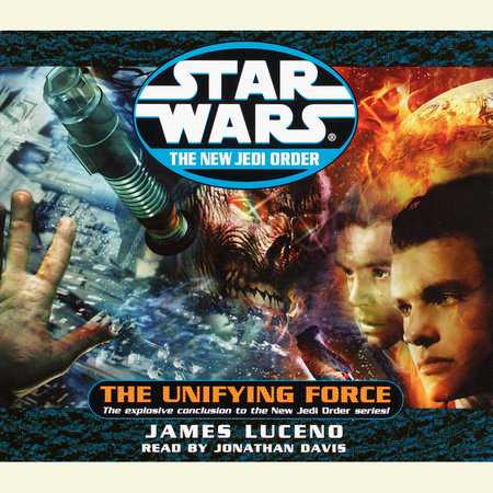 The Unifying Force: Star Wars Legends (The New Jedi Order) by James Luceno