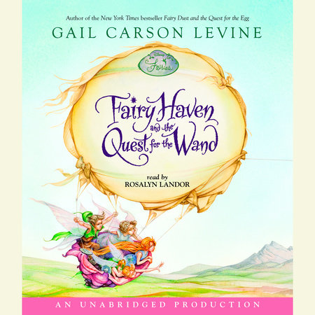 Fairy Haven and the Quest for the Wand by Gail Carson Levine