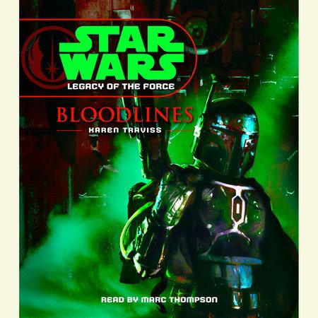 Bloodlines: Star Wars Legends (Legacy of the Force) by Karen Traviss    PenguinRandomHouse com: Books