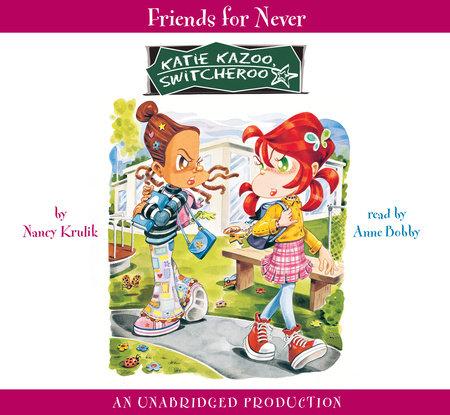Katie Kazoo, Switcheroo #14: Friends for Never by Nancy Krulik
